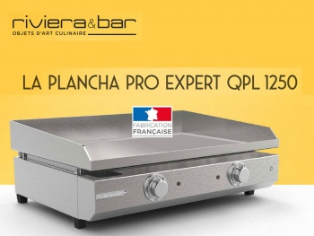 Riviera-et-Bar présente sa Plancha Pro expert QPL 1250, made in France !